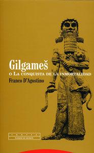 GILGAMES O LA CONQUISTA DE LA INMORTALIDAD