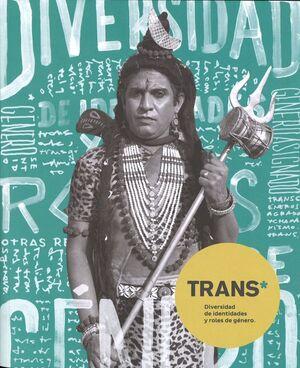 TRANS. DIVERSIDAD DE IDENTIDADES Y ROLES DE GÉNERO