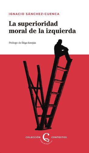 LA SUPERIORIDAD MORAL DE LA IZQUIERDA
