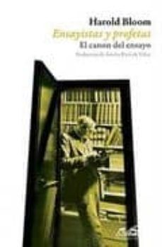 ENSAYISTAS Y PROFETAS. EL CANON DEL ENSAYO