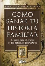 CÓMO SANAR TU HISTORIA FAMILIAR