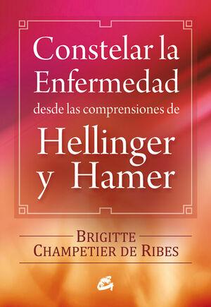 CONSTELAR LA ENFERMEDAD DESDE LAS COMPRENSIONES DE HELLINGER Y HAMER