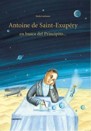 ANTOINE DE SAINT-EXUPÉRY EN BUSCA DEL PRINCIPITO...