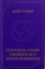 COLOCACION DE LA PIEDRA FUNDAMENTAL DE LA SOCIEDAD ANTROPOSOFICA