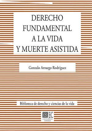 DERECHO FUNDAMENTAL A LA VIDA Y MUERTE ASISTIDA
