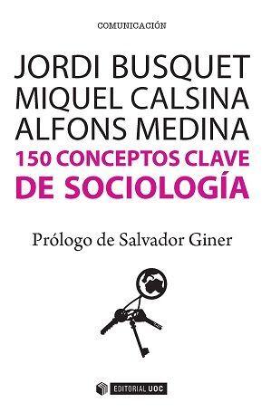 150 CONCEPTOS CLAVE DE SOCIOLOGÍA