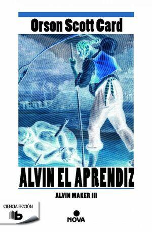 ALVIN EL APRENDIZ (SAGA DE ALVIN MAKER [EL HACEDOR] 3)