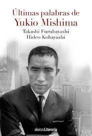 ULTIMAS PALABRAS DE YUKIO MISHIMA