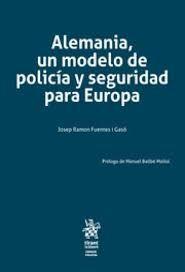 ALEMANIA, UN MODELO DE POLICIA Y SEGURIDAD PARA EUROPA