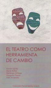 EL TEATRO COMO HERRAMIENTA DE CAMBIO
