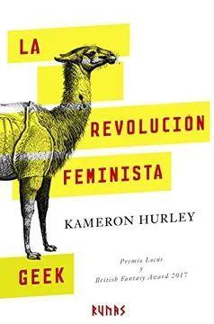 REVOLUCION FEMINISTA GEEK, LA