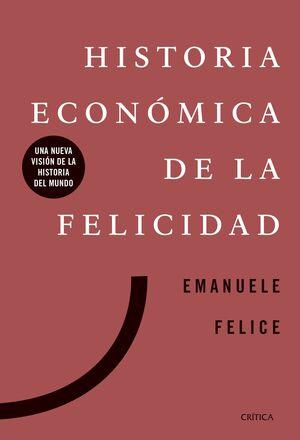 HISTORIA ECONÓMICA DE LA FELICIDAD