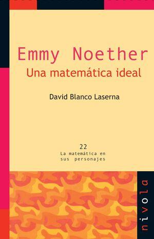 EMMY NOETHER. UNA MATEMÁTICA IDEAL