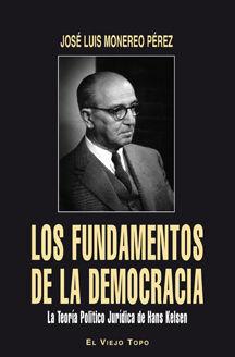 LOS FUNDAMENTOS DE LA DEMOCRACIA. LA TEORÍA JURÍDICA DE HANS KELSEN