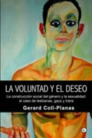 VOLUNTAD Y EL DESEO, LA