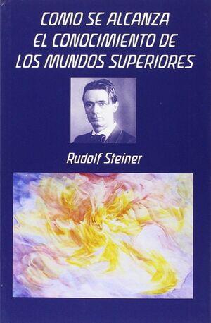 COMO SE ALCANZA EL CONOCIMIENTO DE LOS MUNDOS SUPERIORES