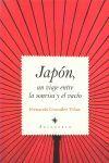JAPÓN, UN VIAJE ENTRE LA SONRISA Y EL VACÍO
