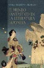 MUNDO FANTASTICO EN LA LITERATURA JAPONESA, EL