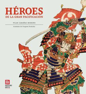 HEROES DE LA GRAN PACIFICACIÓN