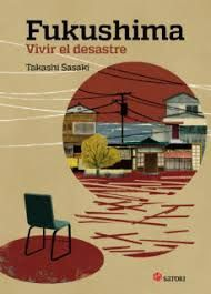 FUKUSHIMA, VIVIR EL DESASTRE