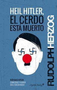 HEIL HITLER, EL CERDO ESTÁ MUERTO
