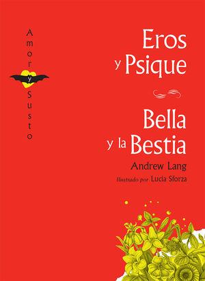 EROS Y PSIQUE / BELLA Y LA BESTIA