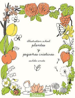 PLANTAS Y PEQUEÑAS CRIATURAS - ILLUSTRATION SCHOOL