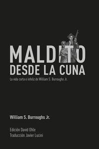 MALDITO DESDE LA CUNA