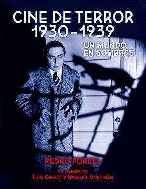 CINE DE TERROR 1930 - 1939. UN MUNDO EN SOMBRAS