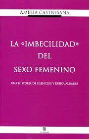 LA IMBECILIDAD DEL SEXO FEMENINO