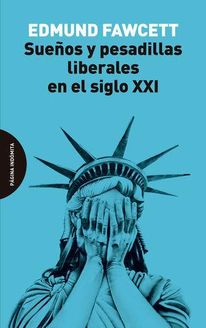 SUEÑOS Y PESADILLAS LIBERALES EN EL SIGLO XXI