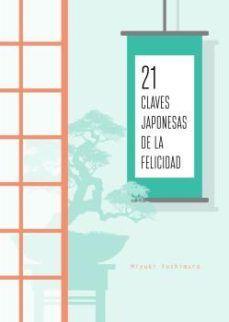 21 CLAVES JAPONESE DE LA FELICIDAD