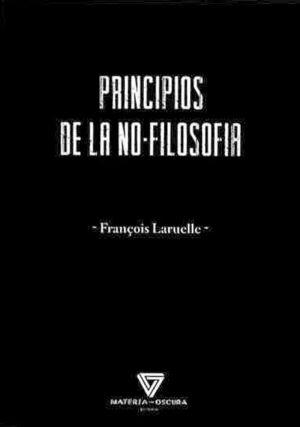 PRINCIPIOS DE LA NO-FILOSOFÍA
