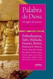 PALABRA DE DIOSA. 44 SIGLOS DE POESÍA