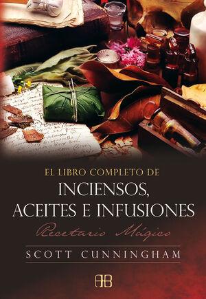 EL LIBRO COMPLETO DE INCIENSOS, ACEITES E INFUSIONES
