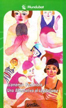 ECONOMIA FEMINISTA UNA ALTERNATIVA AL CAPITALISMO
