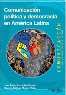 COMUNICACION POLITICA Y DEMOCRACIA EN AMERICA