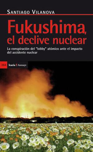 FUKUSHIMA EL DECLIVE NUCLEAR