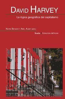 DAVID HARVEY: LA LOGICA GEOGRAFICA DEL CAPITALISMO