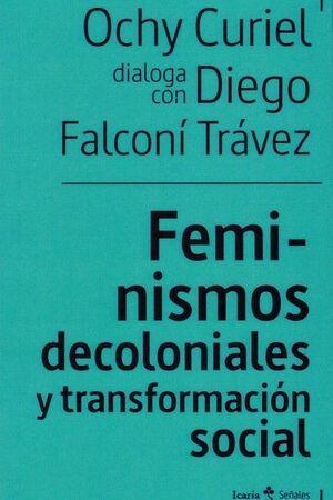 FEMINISMOS DECOLONIALES Y TRANSFORMACIÓN SOCIALES