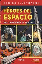 HEROES DEL ESPACIO QUE CAMBIARON AL MUNDO