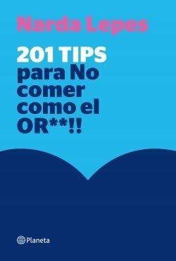 201 TIPS PARA NO COMER COMO EL OR**