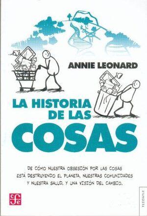 LA HISTORIA DE LAS COSAS. DE CÓMO NUESTRA OBSESIÓN POR LAS COSAS ESTÁ DESTRUYEND