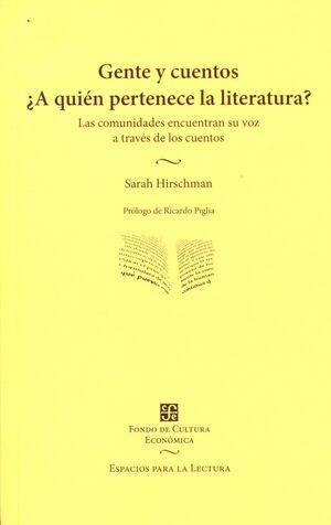GENTE Y CUENTOS ¿A QUIÉN PERTENECE LA LITERATURA?