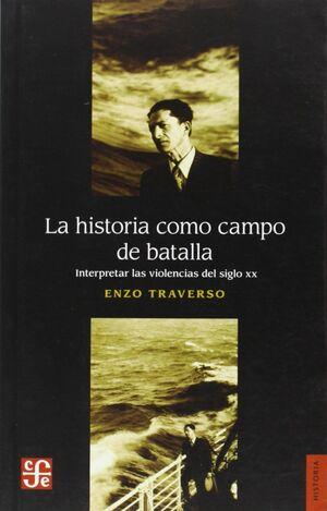 HISTORIA COMO CAMPO DE BATALLA, LA