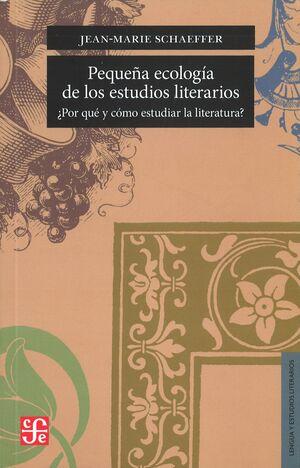 PEQUEÑA ECOLOGIA DE LOS ESTUDIOS LITERARIOS