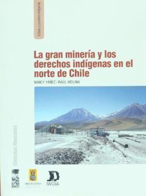 GRAN MINERIA Y LOS DERECHOS INDIGENAS EN EL NORTE