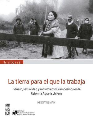 TIERRA PARA EL QUE LA TRABAJA, LA