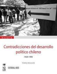 CONTRADICCIONES DEL DESARROLLO POLITICO CHILENO