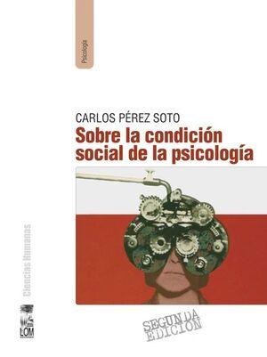 SOBRE LA CONDICION SOCIAL DE LA PSICOLOGIA